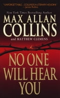 No One Will Hear You - Matthew Clemens, Max Allan Collins
