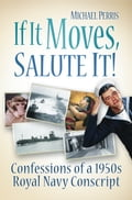 If It Moves, Salute It! - Michael Perris