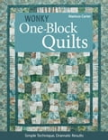Wonky One-Block Quilts - Marlouse Carter