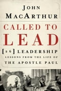Called to Lead - John MacArthur