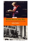 Ballot Box to Jury Box: The Life and Times of an English Crown Court Judge - Baker, John