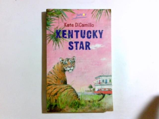Kentucky Star. Aus dem Amerikan. von Sabine Ludwig, dtv ; 70875 : Junior - DiCamillo, Kate