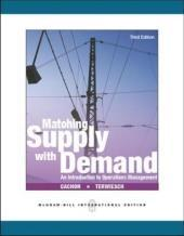 Matching Supply with Demand: An Introduction to Operations Management - Gerard Cachon