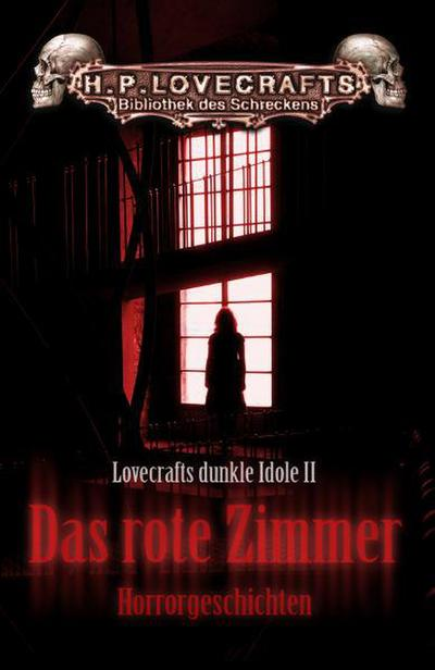 Lovecrafts dunkle Idole 02. Das rote Zimmer - Lord Dunsany