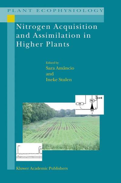 Nitrogen Acquisition and Assimilation in Higher Plants - Sara Amâncio