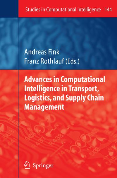 Advances in Computational Intelligence in Transport, Logistics, and Supply Chain Management - Andreas Fink