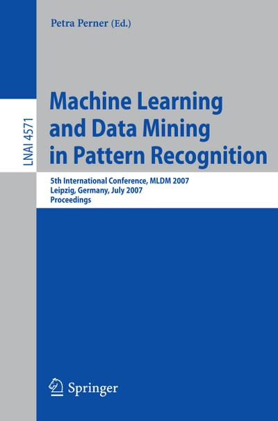 Machine Learning and Data Mining in Pattern Recognition - Petra Perner