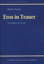 Eros in Mourning/Eros in Trauer - Henry Staten