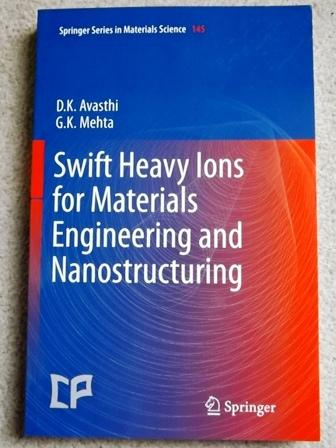 Swift Heavy Ions for Materials Engineering and Nanostructuring (Springer Series in Materials Science) - Devesh Kumar Avasthi and Girijesh Kumar Mehta