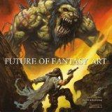 Future of Fantasy Art. Englische Ausgabe. - Fell, Aly and Duddlebug