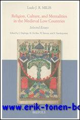 Religion, Culture, and Mentalities in the Medieval Low Countries Selected Essays, - J. Deploige, M. De Reu, W. P. Simons, S. Vanderputten, L. Galoppini, L. Jocqué, A. Kelders, V. Lambert (eds.);