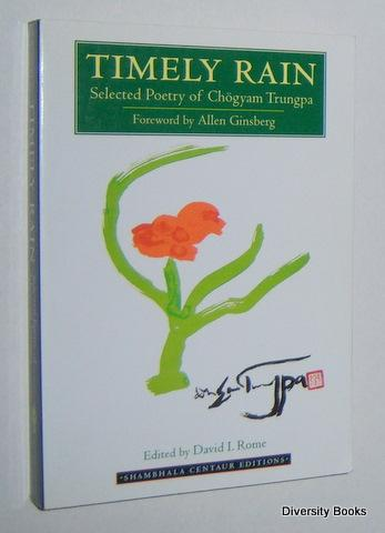 TIMELY RAIN : Selected Poetry of Chogyam Trungpa - Rome, David I. (Edited by)
