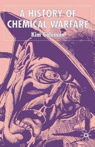 A History of Chemical Warfare - Coleman, Kim