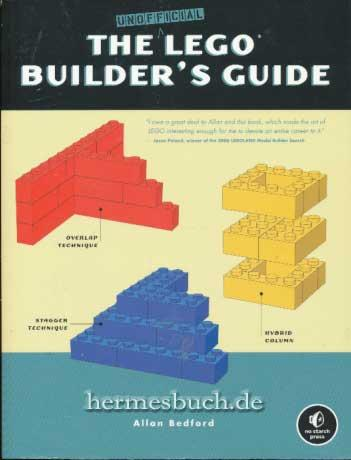 The Unofficial LEGO Builder`s Guide., - Bedford, Allan
