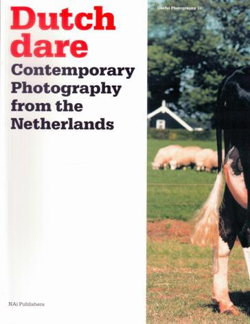 Dutch dare: contemporary photography from the Netherlands. AS NEW. - GIERSTBERG, FRITS (ED.)