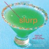 Slurp: Drinks and Light Fare, All Day, All Night - Dreyer Hensley, Nina
