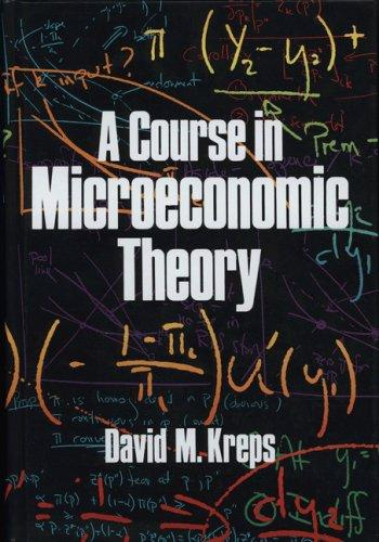 A Course in Microeconomic Theory - Kreps, David M.