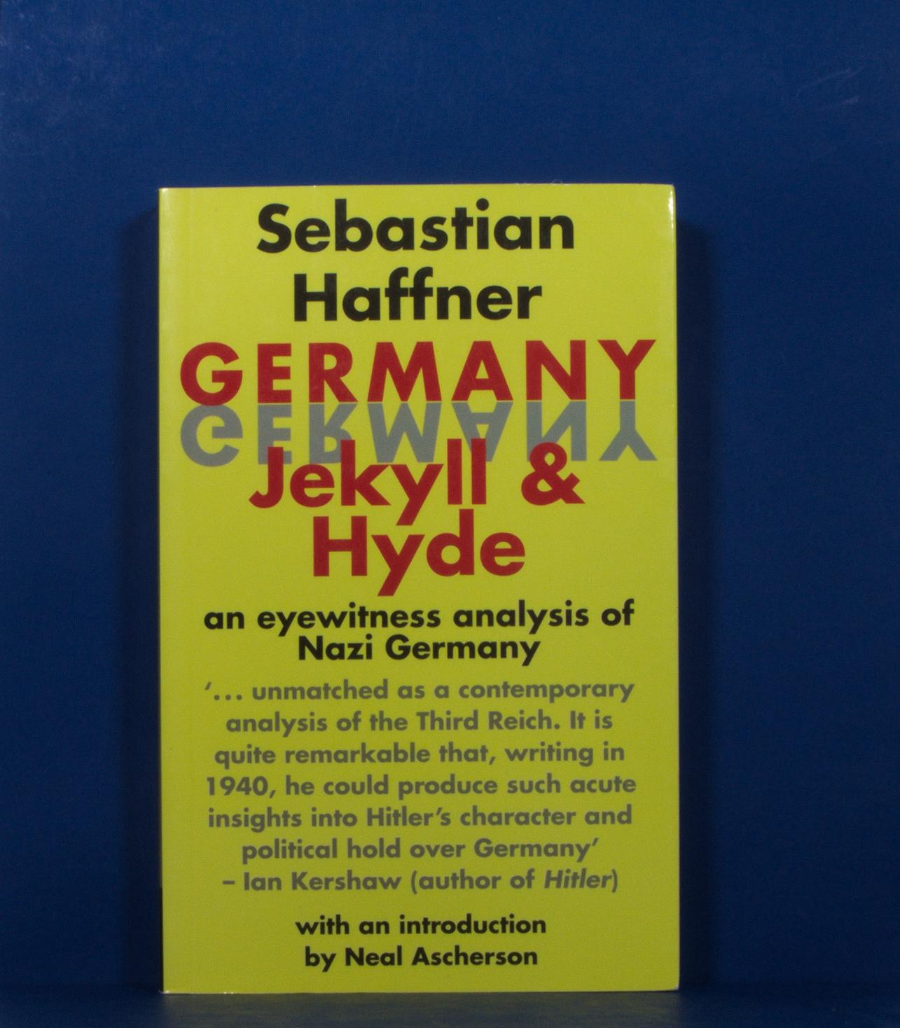 Germany Jekyll and Hyde; An Eyewitness Analysis of Nazi Germany - Haffner, Sebastian
