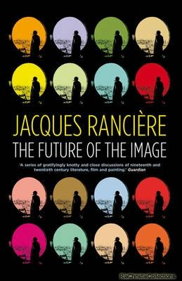Future of the Image - Jacques Ranciere
