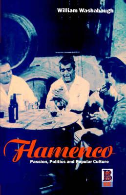 Flamenco: Passion, Politics and Popular Culture - Bender, Barbara