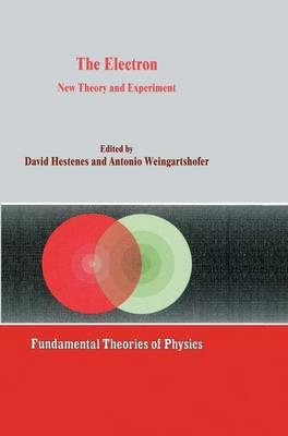 The Electron : New Theory and Experiment - Hestenes, David