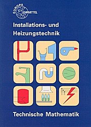 Technische Mathematik Installations- und Heizungstechnik - Robert Flegel Siegfried Blickle