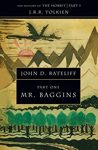 The History of the Hobbit Part One; Mr. Baggins - Rateliff, John D.; J.R.R. Tolkien