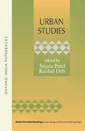 Urban Studies (Oxford in India Readings in Sociology and Social Anthropology) - Patel, Sujata and Kushal Deb