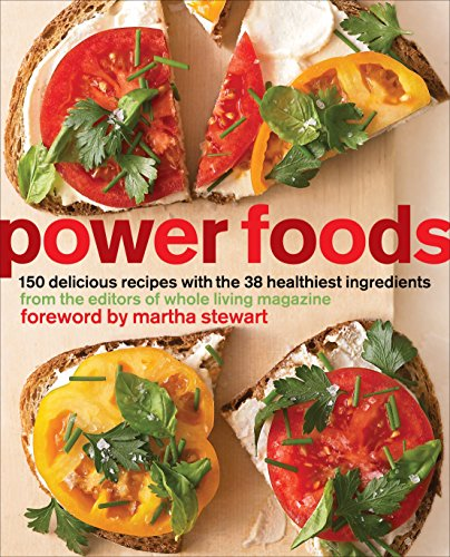 Power Foods: 150 Delicious Recipes with the 38 Healthiest Ingredients (Paperback) - Editors of Whole Living Magazine