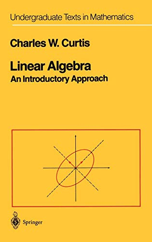 Linear Algebra: An Introductory Approach (Undergraduate Texts in Mathematics) - Curtis, Charles
