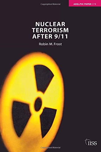 Nuclear Terrorism After 9/11 (Paperback) - Robin M. Frost