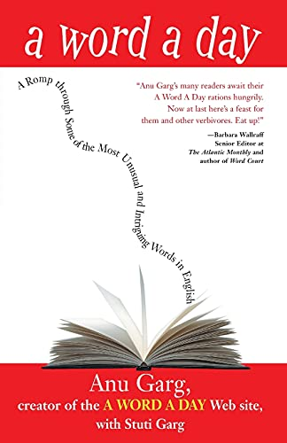 A Word a Day: A Romp Through Some of the Most Unusual and Intriguing Words in English (Paperback) - Anu Garg, Suti Garg