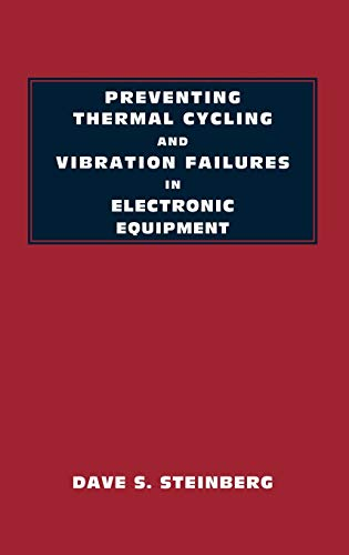 Preventing Thermal Cycling and Vibration Failures in Electronic Equipment - Dave S. Steinberg
