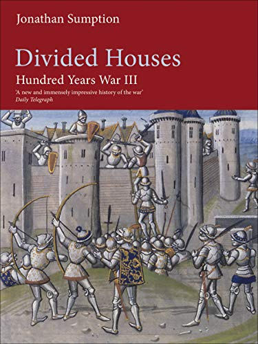 Hundred Years War Vol 3: Divided Houses: v. 3 - Jonathan Sumption