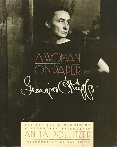 A Woman on Paper: Georgia O`Keeffe. The Letters & Memoir of a Legendary Friendship. Introduction by Kay Boyle. - Pollitzer, Anita