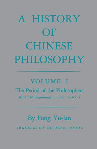 A History of Chinese Philosophy: Period of the Philosophers (from the Beginnings to Circa 100 B.C.) v. 1 (Paperback) - Yu-LAN Fung