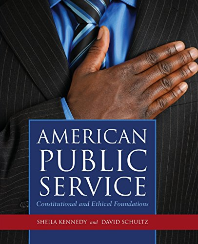 American Public Service: Constitutional and Ethical Foundations (Paperback) - Sheila Suess Kennedy, Professor David Schultz