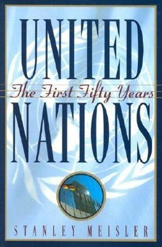 United Nations: The First Fifty Years - Meisler, Stanley