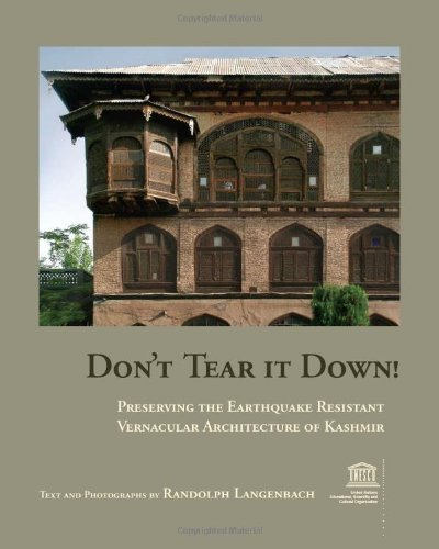 Don t Tear It Down! Preserving the Earthquake Resistant Vernacular Architecture of Kashmir (Paperback) - Randolph Langenbach