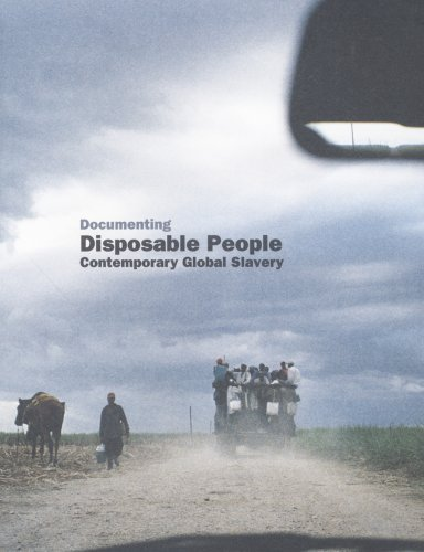 Documenting Disposable People: Contemporary Global Slavery (Paperback) - Kevin B. Bales, Mark Sealy