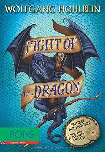Fight of the Dragon: Buch mit Story zum Anhören (MP3-CD) - Hohlbein, Wolfgang