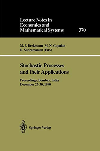 Stochastic Processes and their Applications Lecture Notes in Economics and Mathematical Systems, 370 - Beckmann, M.J., M.N. Gopalan and R. Subramanian