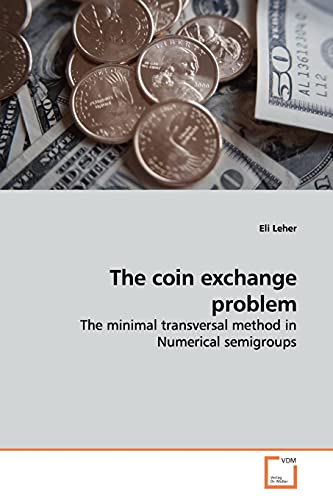 The coin exchange problem: The minimal transversal method in Numerical semigroups - Leher, Eli