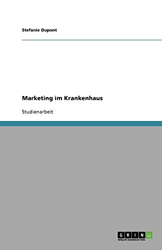 Marketing im Krankenhaus - Stefanie Dupont