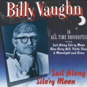 SAIL ALONG SILV'RY MOON - VAUGHN, BILLY