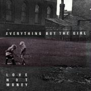 Love Not Money - Everything But The Girl