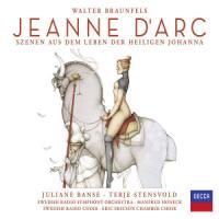 Jeanne d'Arc - Banse, Juliane; Stensvold, Terje; Swedish Radio Symphony Orchestra; Braunfels, Walter