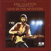Timepieces Vol.2-Live In The Seventies - Clapton, Eric