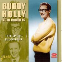 The Music Didn't Die - Holly, Buddy & The Crickets