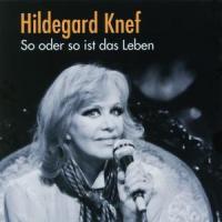 So oder so ist das Leben - Knef, Hildegard